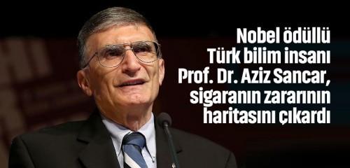 Nobel ödüllü Sancar, sigaranın zararının haritasını çıkardı