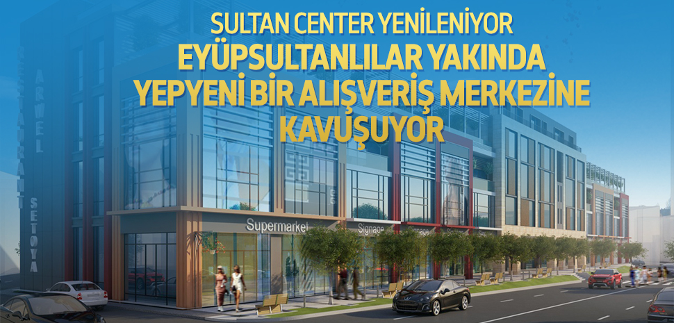 Sultan Center yenileniyor