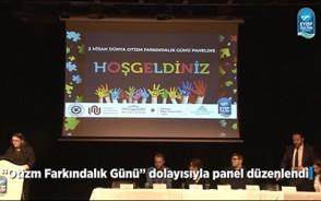 'Otizm Farkındalık Günü' panel düzenlendi